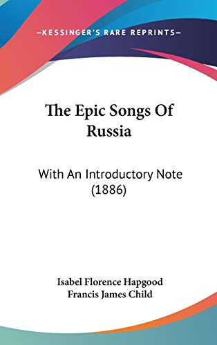 9781437409543: The Epic Songs Of Russia: With An Introductory Note (1886)