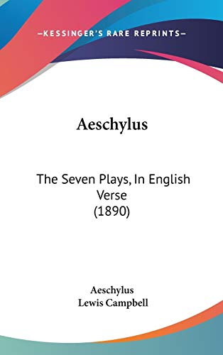 9781437409970: Aeschylus: The Seven Plays, In English Verse (1890)