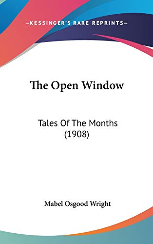 The Open Window: Tales Of The Months (1908) (1437411711) by Wright, Mabel Osgood