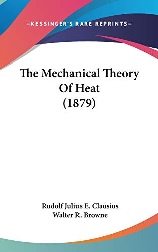 9781437414004: The Mechanical Theory Of Heat (1879)