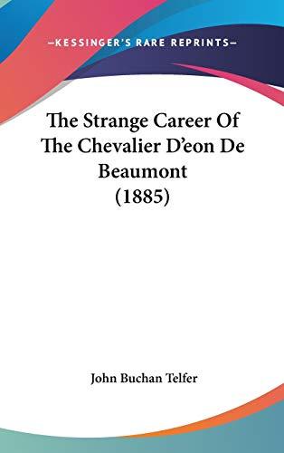 9781437414646: The Strange Career Of The Chevalier D'eon De Beaumont (1885)