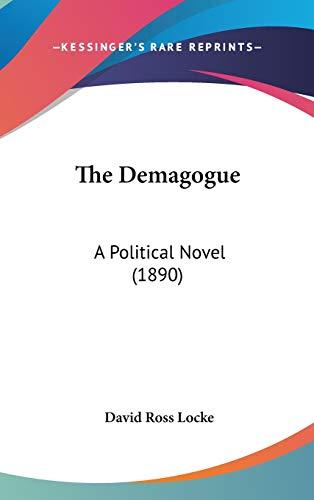9781437417821: The Demagogue: A Political Novel (1890)