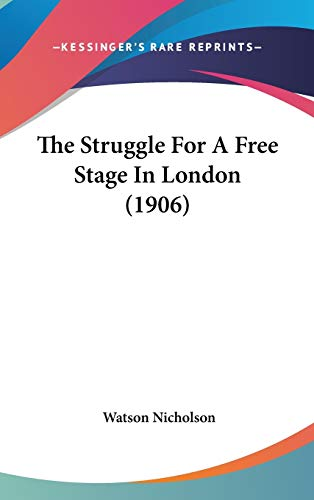 9781437418415: The Struggle For A Free Stage In London (1906)