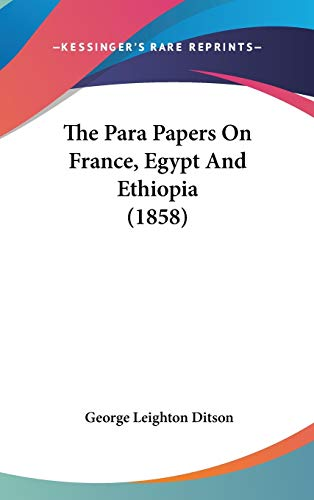 9781437418972: The Para Papers On France, Egypt And Ethiopia (1858)