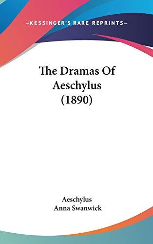 9781437419764: The Dramas Of Aeschylus (1890)