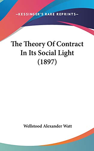 9781437423693: The Theory Of Contract In Its Social Light (1897)