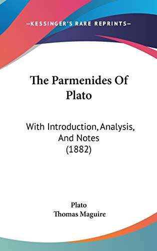 9781437424058: The Parmenides Of Plato: With Introduction, Analysis, And Notes (1882)