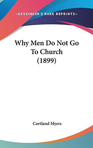 9781437425581: Why Men Do Not Go to Church (1899)