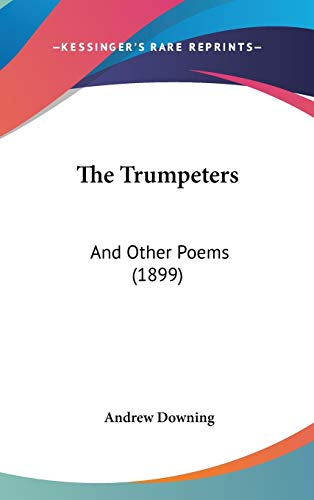 9781437426793: The Trumpeters: And Other Poems (1899)