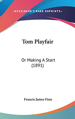 9781437433753: Tom Playfair: Or Making a Start (1891)