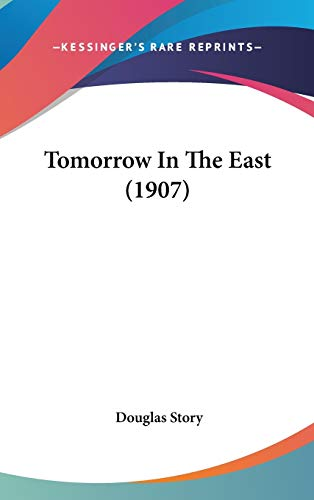9781437433968: Tomorrow in the East (1907)