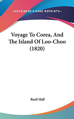 9781437434309: Voyage To Corea, And The Island Of Loo-Choo (1820)