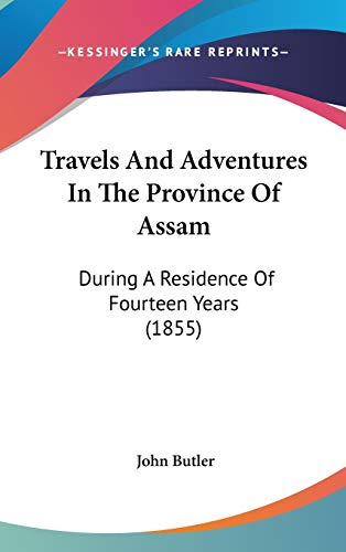 9781437435245: Travels And Adventures In The Province Of Assam: During A Residence Of Fourteen Years (1855)