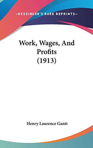 9781437436846: Work, Wages, and Profits (1913)