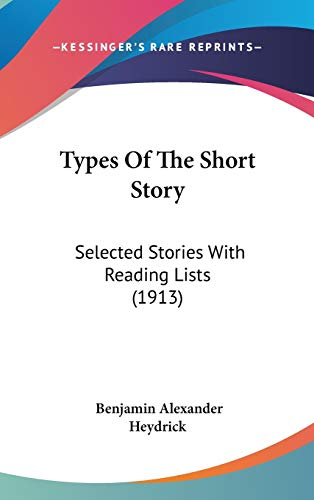 9781437437188: Types Of The Short Story: Selected Stories With Reading Lists (1913)