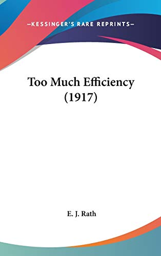 9781437437966: Too Much Efficiency (1917)