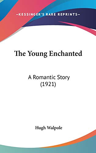 9781437438680: The Young Enchanted: A Romantic Story (1921)