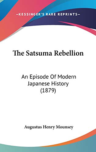 9781437439274: The Satsuma Rebellion: An Episode Of Modern Japanese History (1879)