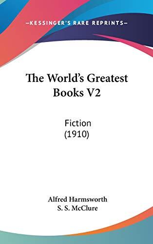 9781437439977: The World's Greatest Books V2: Fiction (1910)