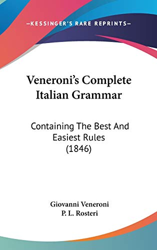 9781437443516: Veneroni's Complete Italian Grammar: Containing The Best And Easiest Rules (1846)