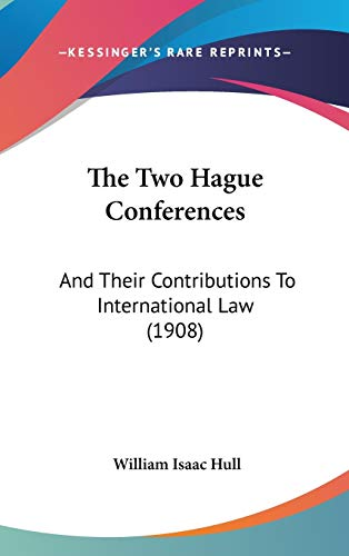 9781437445053: The Two Hague Conferences: And Their Contributions To International Law (1908)