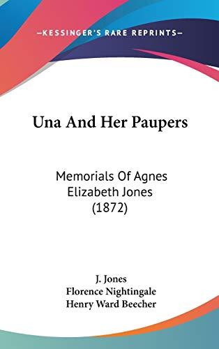 9781437445237: Una And Her Paupers: Memorials Of Agnes Elizabeth Jones (1872)