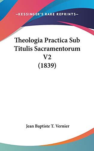 9781437445411: Theologia Practica Sub Titulis Sacramentorum V2 (1839)