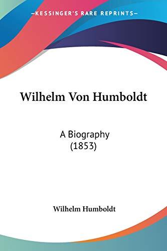 9781437446753: Wilhelm Von Humboldt: A Biography (1853)