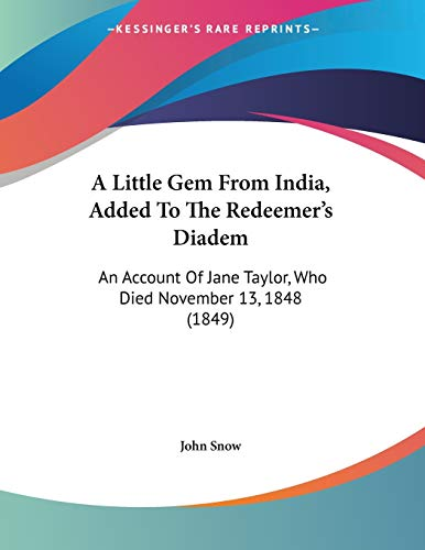 9781437459296: A Little Gem From India, Added To The Redeemer's Diadem: An Account Of Jane Taylor, Who Died November 13, 1848 (1849)