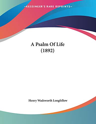9781437464474: A Psalm Of Life (1892)