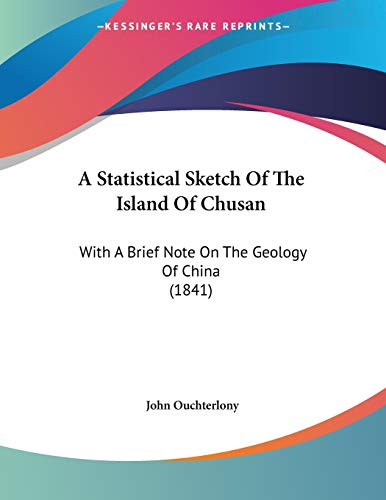 9781437468663: A Statistical Sketch Of The Island Of Chusan: With A Brief Note On The Geology Of China (1841)
