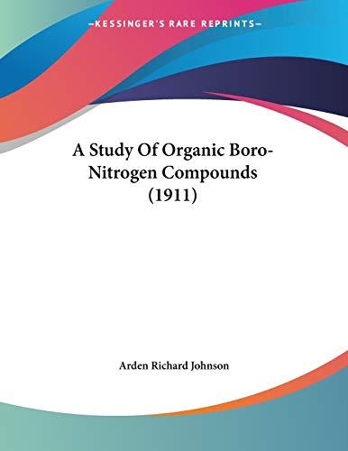 9781437468885: A Study Of Organic Boro-Nitrogen Compounds (1911)