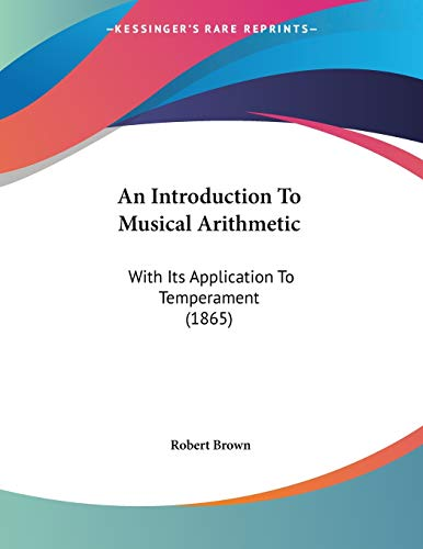 9781437478365: An Introduction to Musical Arithmetic: With Its Application to Temperament (1865)