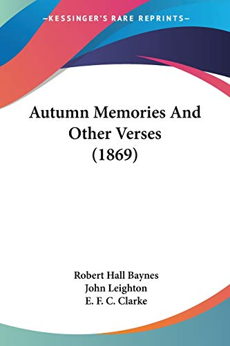 Autumn Memories and Other Verses (1869): Baynes, Robert Hall