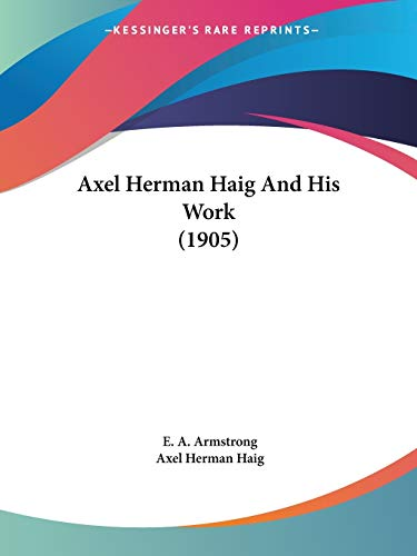 9781437480856: Axel Herman Haig And His Work (1905)