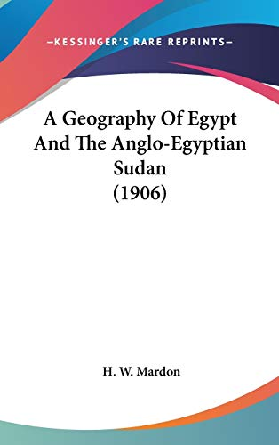 9781437482508: A Geography Of Egypt And The Anglo-Egyptian Sudan (1906)