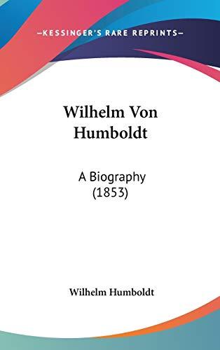 9781437482713: Wilhelm Von Humboldt: A Biography (1853)