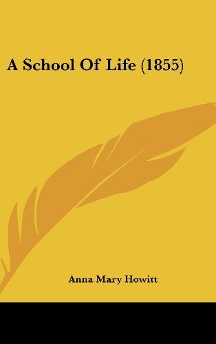 9781437483949: A School Of Life (1855)