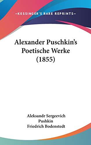 9781437486100: Alexander Puschkin's Poetische Werke (1855) (German Edition)