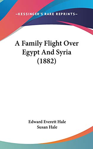 9781437488074: A Family Flight Over Egypt And Syria (1882)