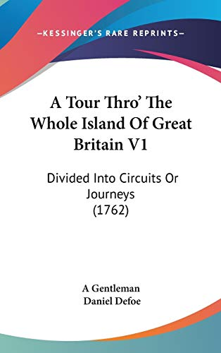 9781437488784: A Tour Thro' The Whole Island Of Great Britain V1: Divided Into Circuits Or Journeys (1762)
