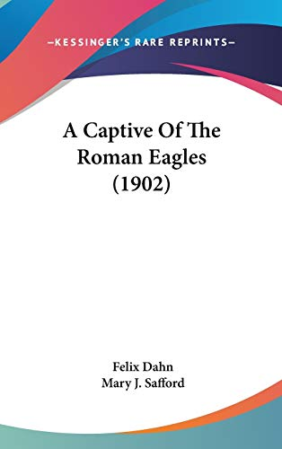 9781437489309: A Captive Of The Roman Eagles (1902)