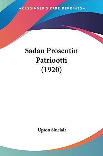9781437493634: Sadan Prosentin Patriootti (1920) (Finnish Edition)