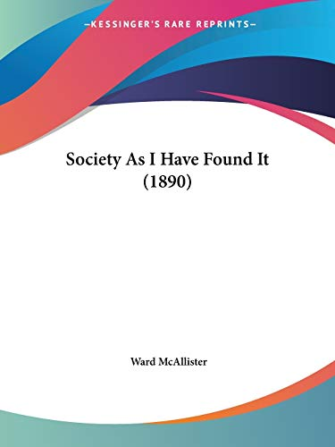 9781437495843: Society As I Have Found It (1890)