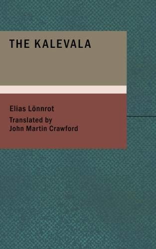 The Kalevala: The Epic Poem of Finland into English (1437500560) by Lönnrot, Elias