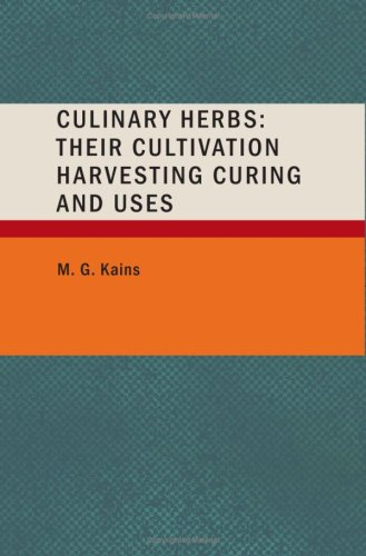9781437501858: Culinary Herbs: Their Cultivation Harvesting Curing and Uses