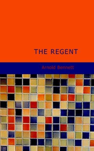 The Regent (1437502768) by Arnold Bennett