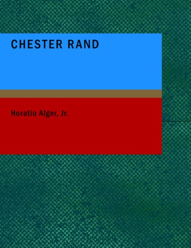 9781437504378: Chester Rand: or The New Path to Fortune