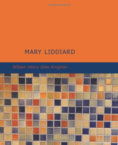 9781437505245: Mary Liddiard: The Missionary's Daughter