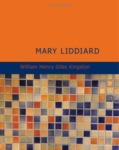 9781437505252: Mary Liddiard: The Missionary's Daughter